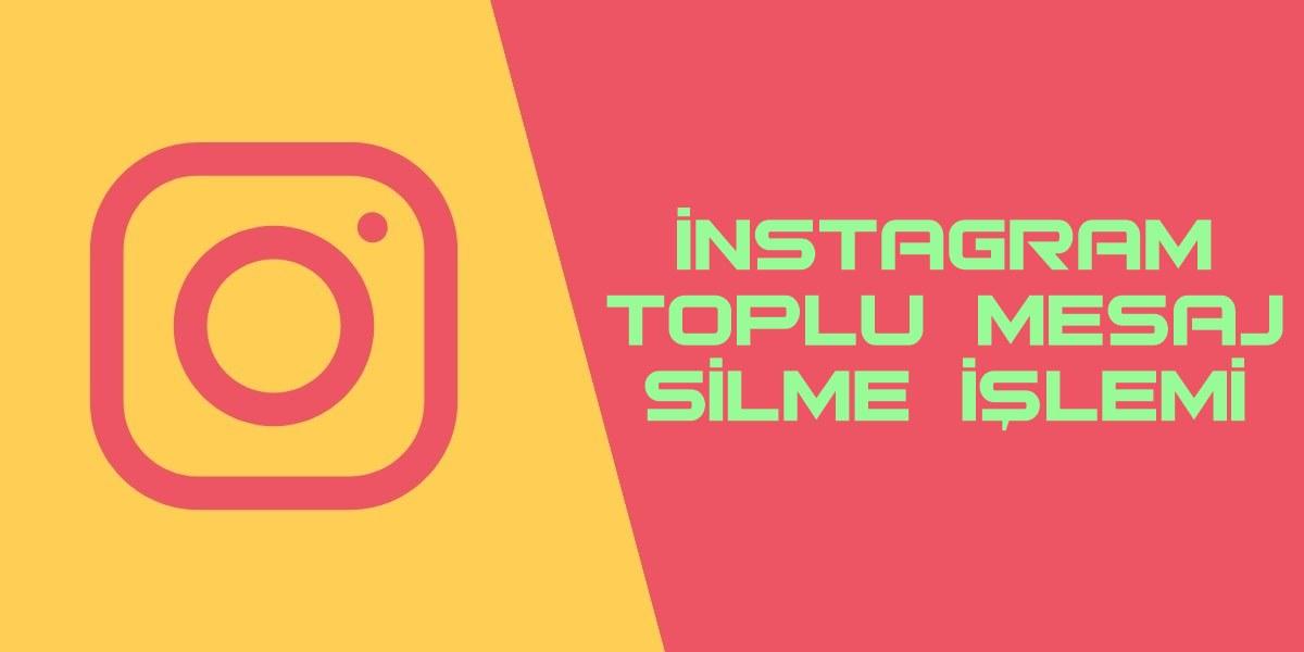 instagram toplu mesaj silme